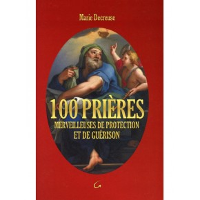 100 prières merveilleuses...