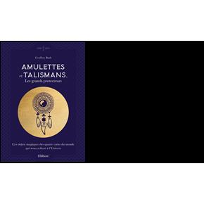 Amulettes et talismans, les...